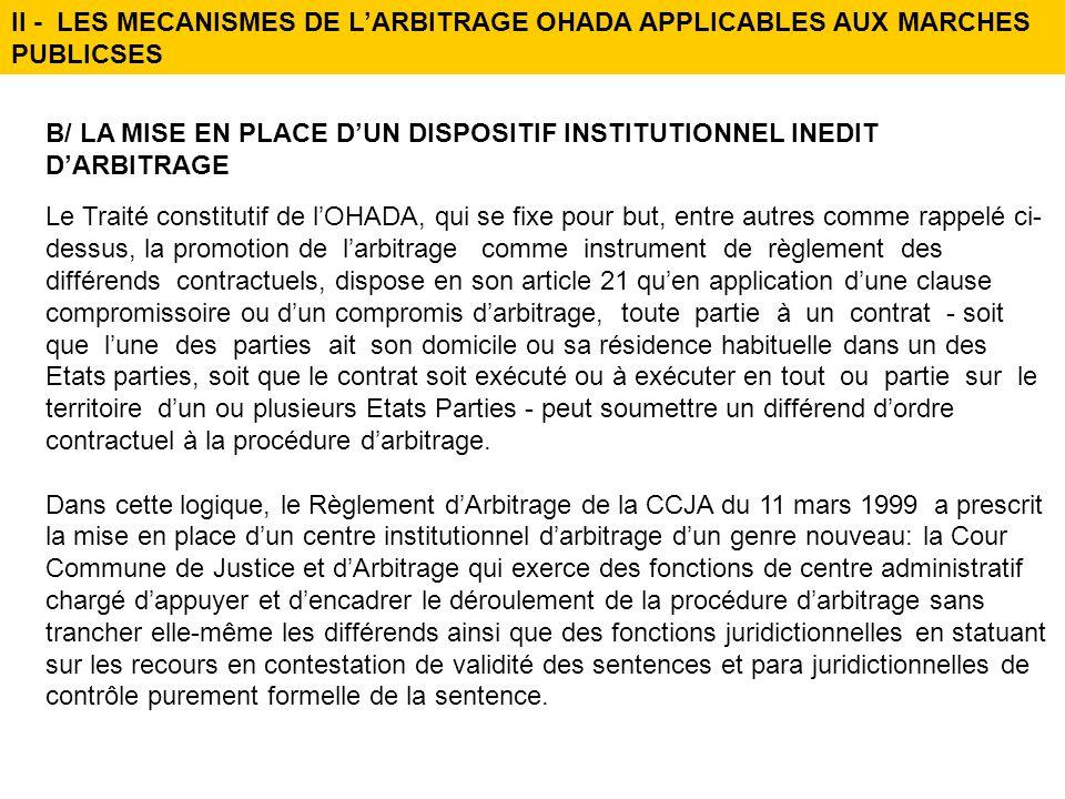 II - LES MECANISMES DE L'ARBITRAGE OHADA APPLICABLES AUX MARCHES PUBLICSES