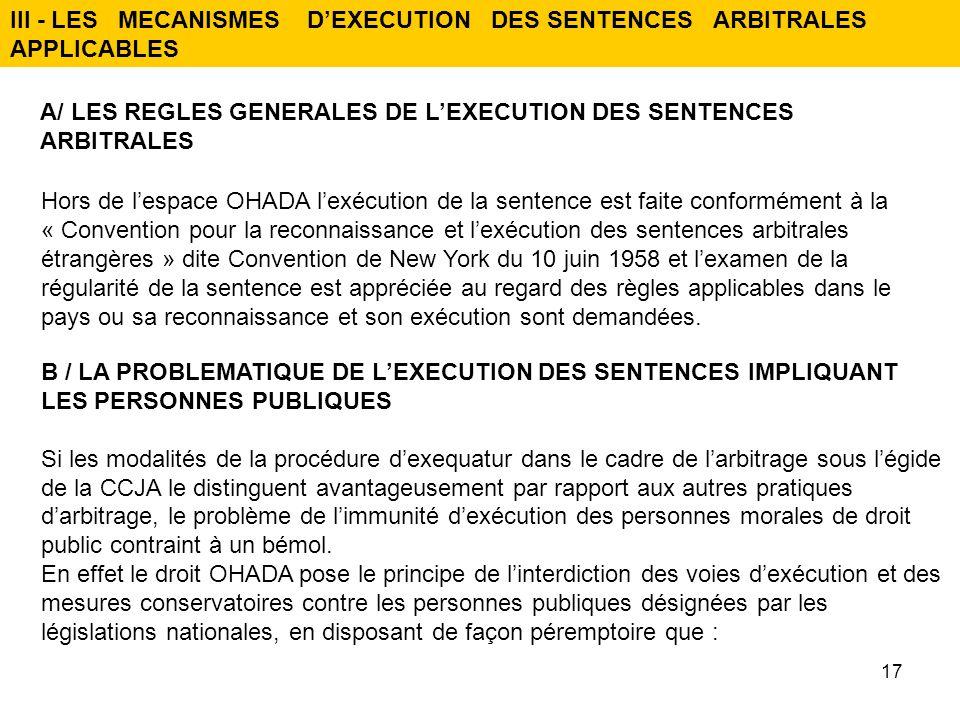 III - LES MECANISMES D'EXECUTION DES SENTENCES ARBITRALES APPLICABLES