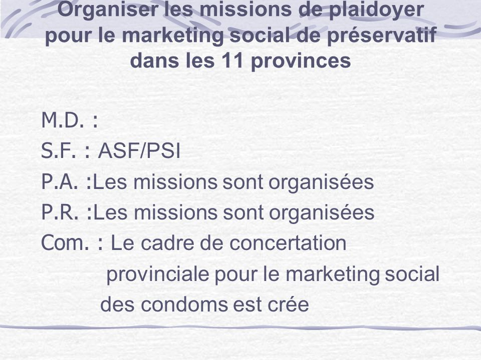 Organiser les missions de plaidoyer pour le marketing social de préservatif dans les 11 provinces