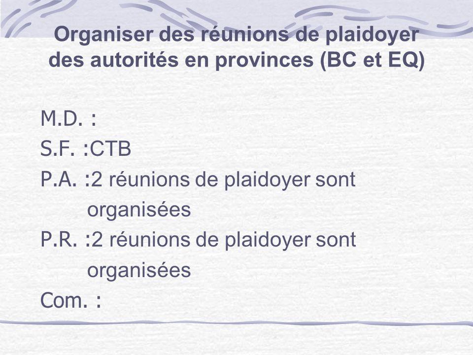Organiser des réunions de plaidoyer des autorités en provinces (BC et EQ)