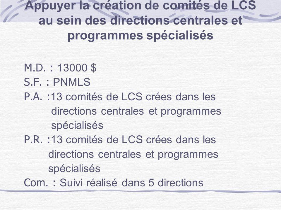 Appuyer la création de comités de LCS au sein des directions centrales et programmes spécialisés