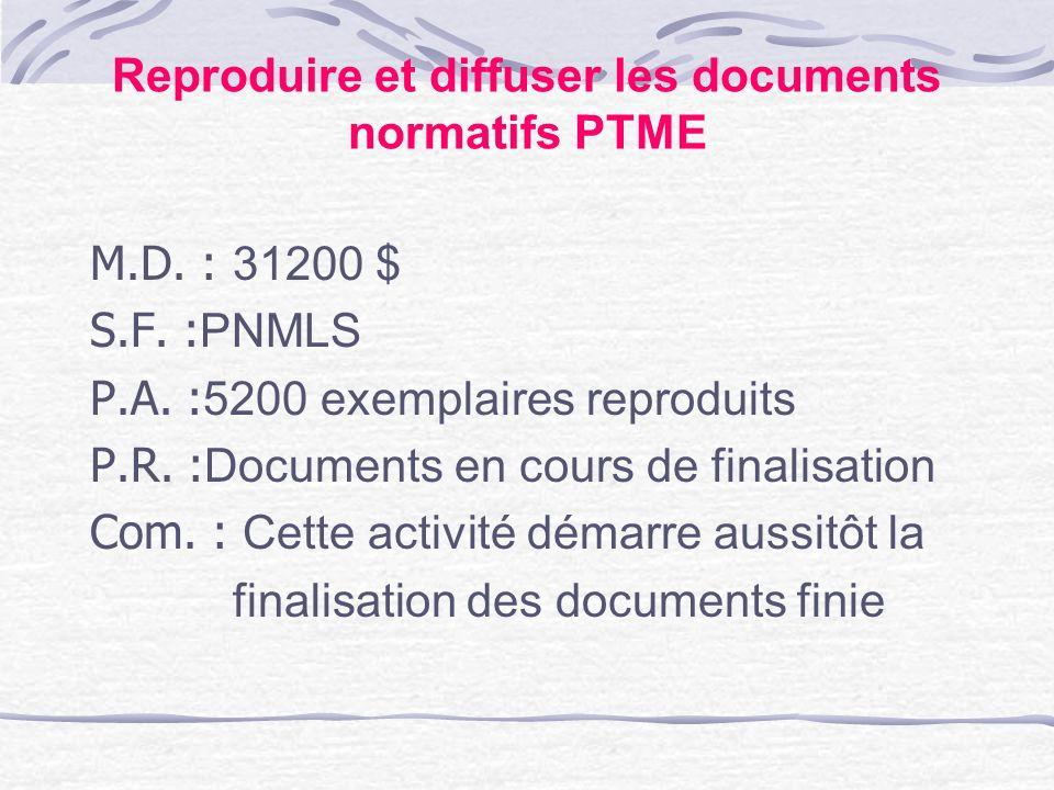Reproduire et diffuser les documents normatifs PTME