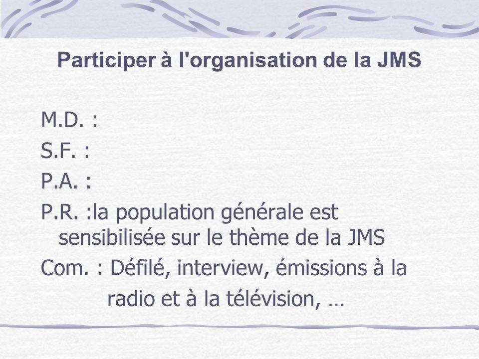 Participer à l organisation de la JMS