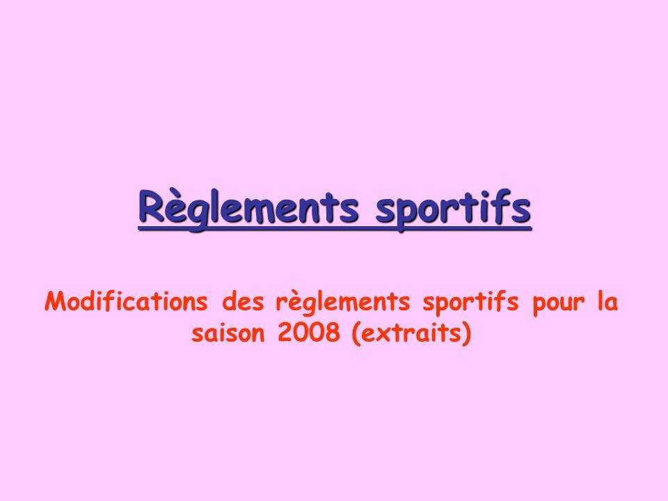 Modifications des règlements sportifs pour la saison 2008 (extraits)