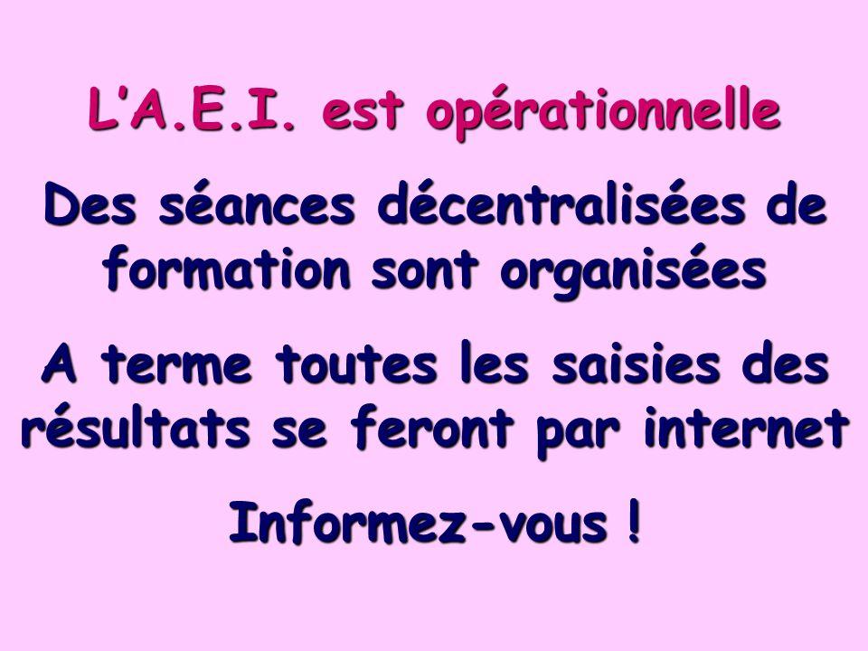 L'A.E.I. est opérationnelle
