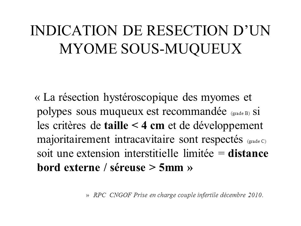 INDICATION DE RESECTION D'UN MYOME SOUS-MUQUEUX