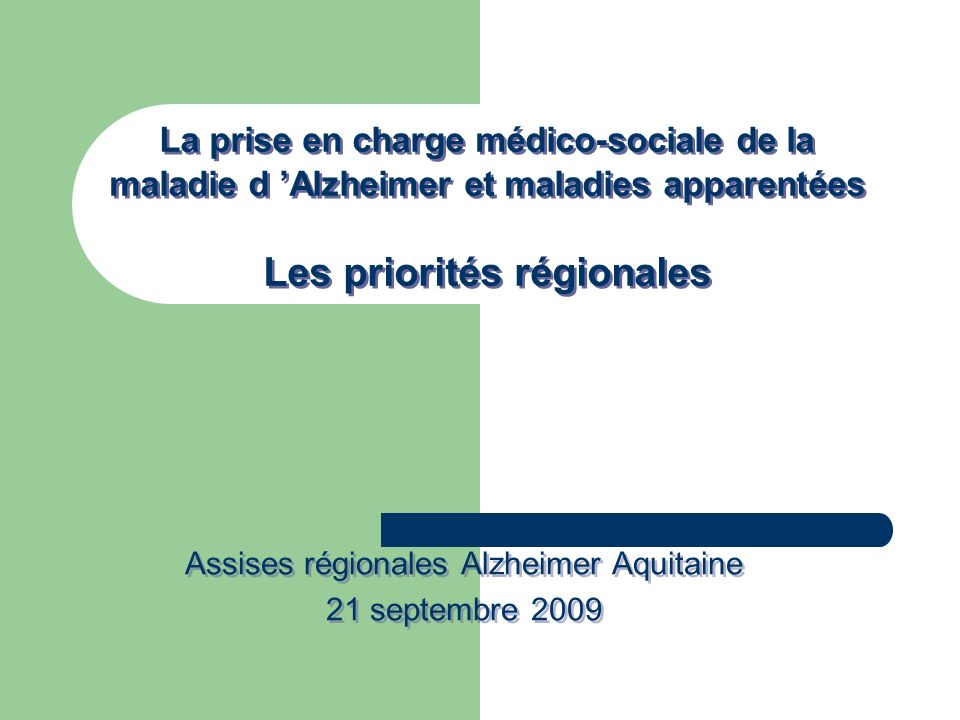 Assises régionales Alzheimer Aquitaine 21 septembre 2009
