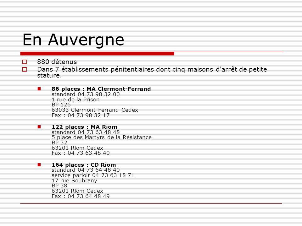 En Auvergne 880 détenus. Dans 7 établissements pénitentiaires dont cinq maisons d arrêt de petite stature.