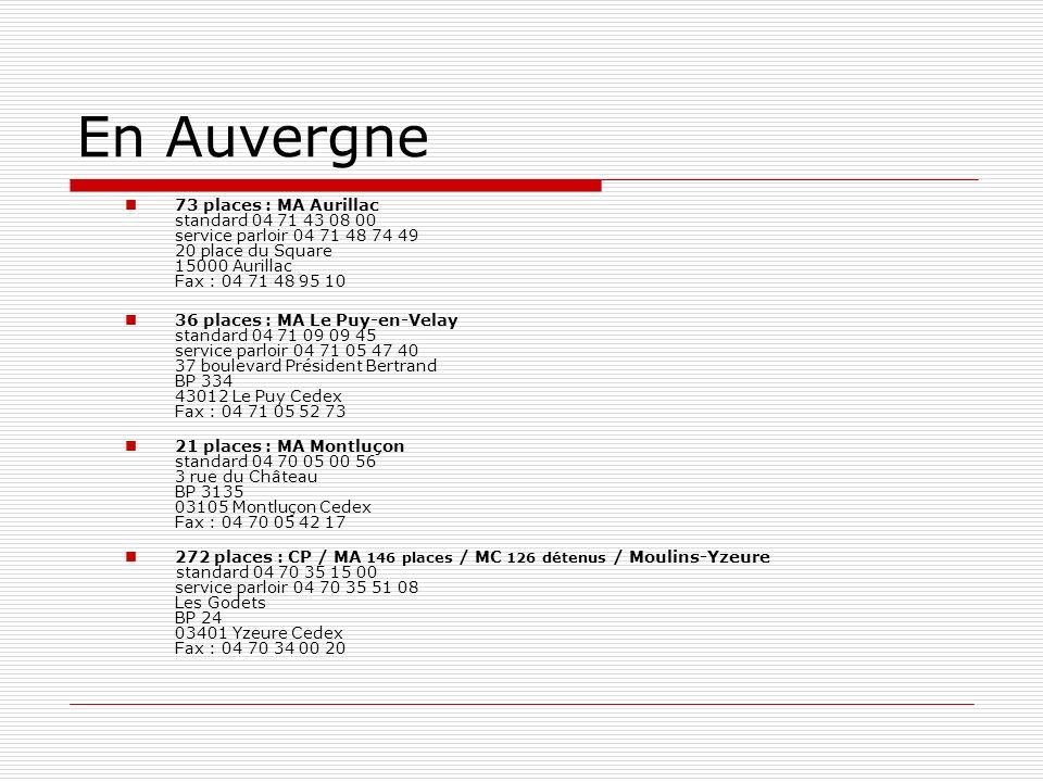En Auvergne 73 places : MA Aurillac standard 04 71 43 08 00 service parloir 04 71 48 74 49 20 place du Square 15000 Aurillac Fax : 04 71 48 95 10.