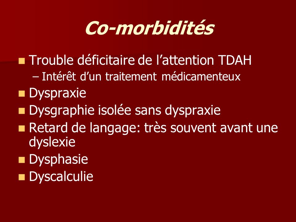 Co-morbidités Trouble déficitaire de l'attention TDAH Dyspraxie