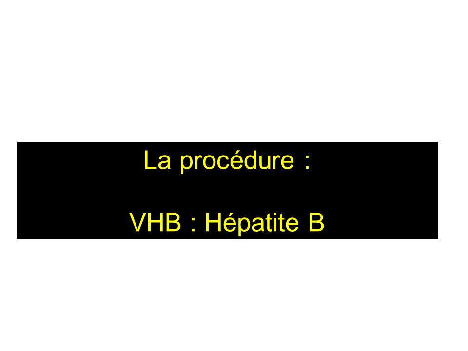 La procédure : VHB : Hépatite B