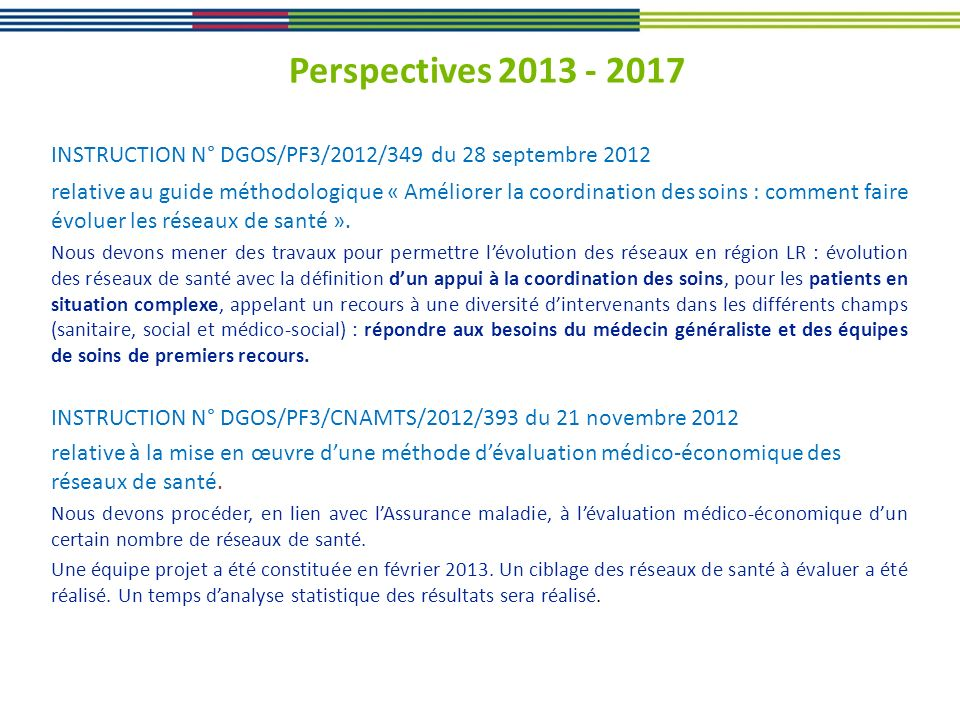 Perspectives 2013 - 2017 INSTRUCTION N° DGOS/PF3/2012/349 du 28 septembre 2012.