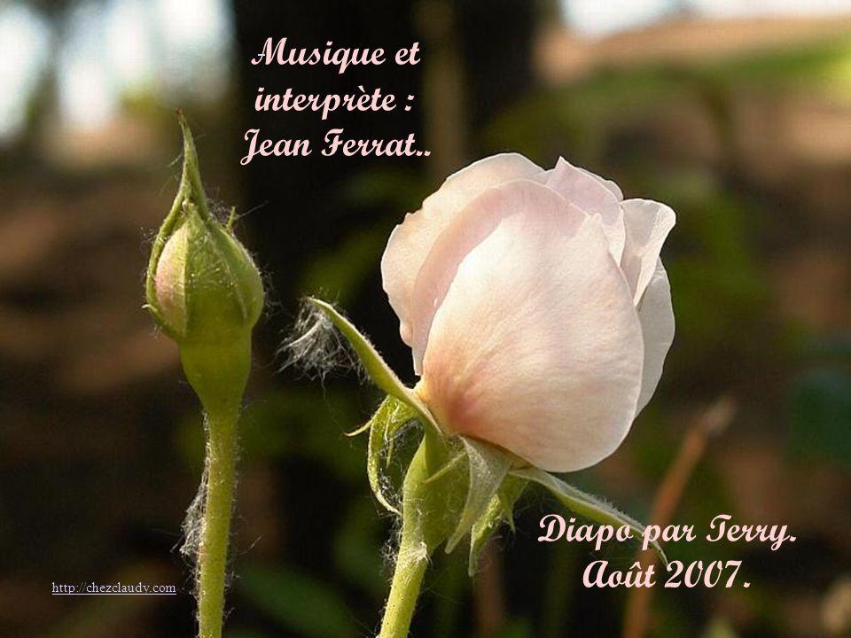 Musique et interprète : Jean Ferrat.. Diapo par Terry. Août 2007.