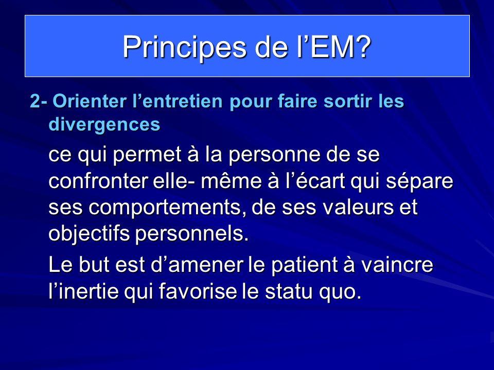 Principes de l'EM 2- Orienter l'entretien pour faire sortir les divergences.