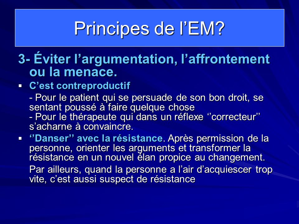 Principes de l'EM 3- Éviter l'argumentation, l'affrontement ou la menace. C'est contreproductif.