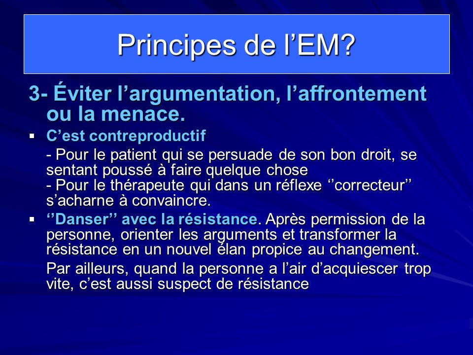 Principes de l'EM 3- Éviter l'argumentation, l'affrontement ou la menace. C'est contreproductif.