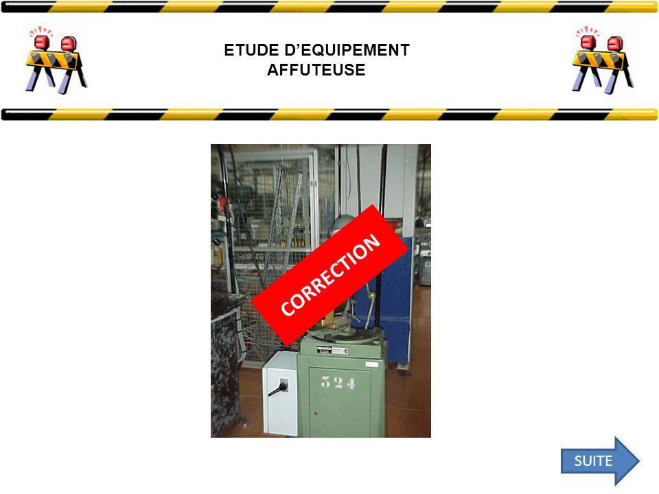 ETUDE D'EQUIPEMENT AFFUTEUSE CORRECTION SUITE