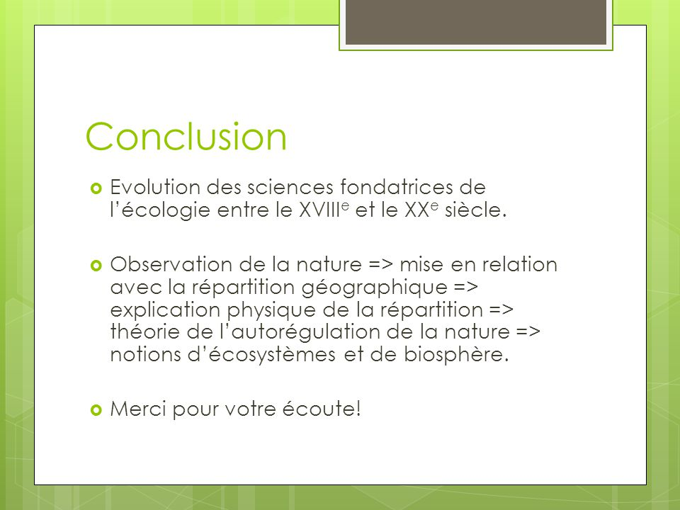 Conclusion Evolution des sciences fondatrices de l'écologie entre le XVIIIe et le XXe siècle.