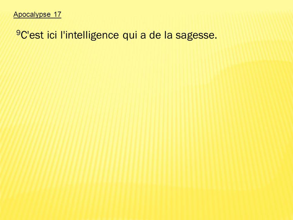 9C est ici l intelligence qui a de la sagesse.