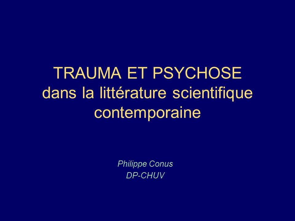 TRAUMA ET PSYCHOSE dans la littérature scientifique contemporaine