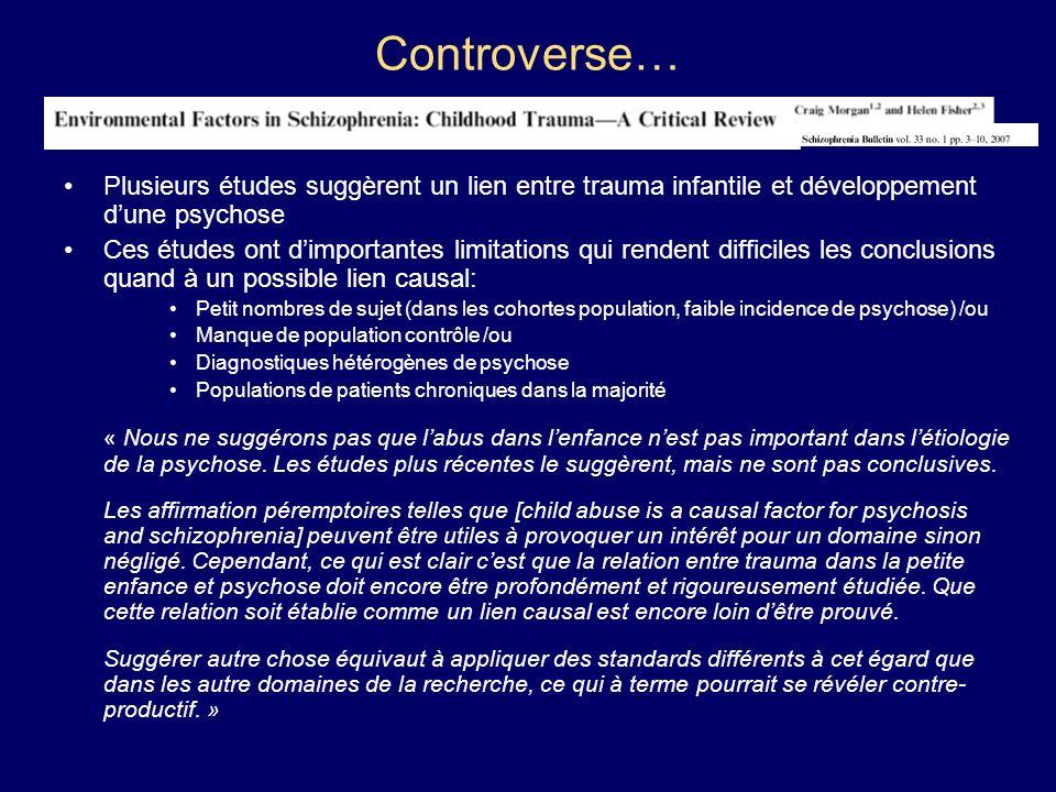 Controverse… Plusieurs études suggèrent un lien entre trauma infantile et développement d'une psychose.