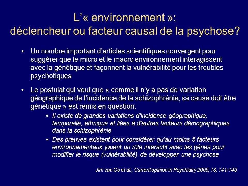 L'« environnement »: déclencheur ou facteur causal de la psychose