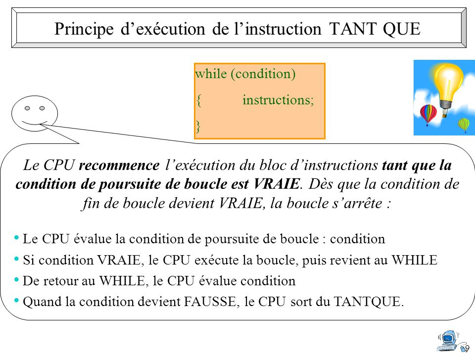 Principe d'exécution de l'instruction TANT QUE