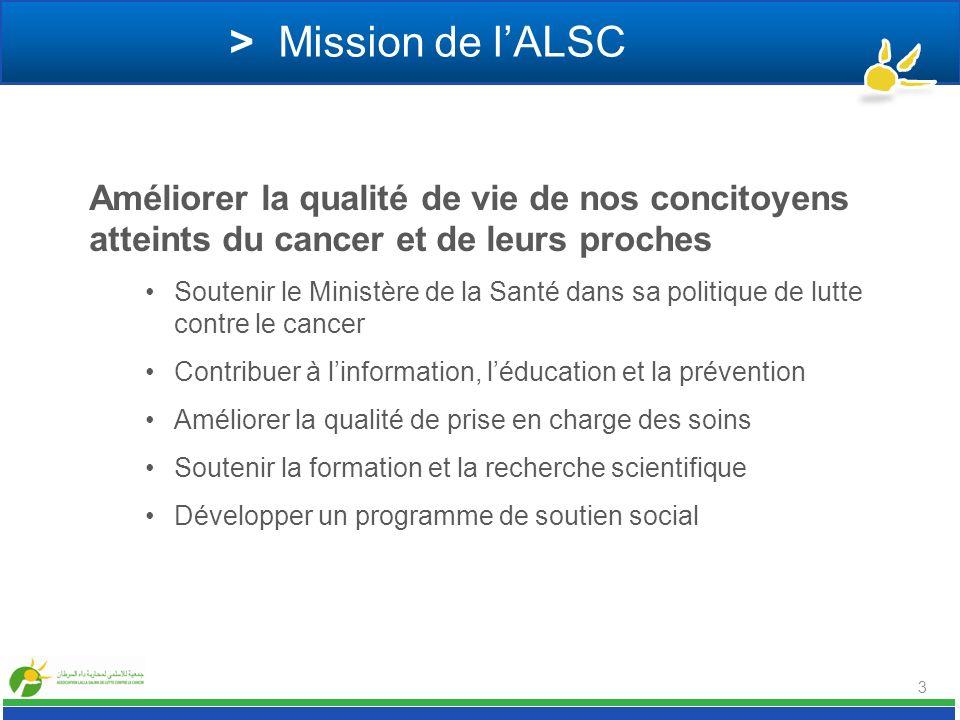 > Mission de l'ALSC Améliorer la qualité de vie de nos concitoyens atteints du cancer et de leurs proches.