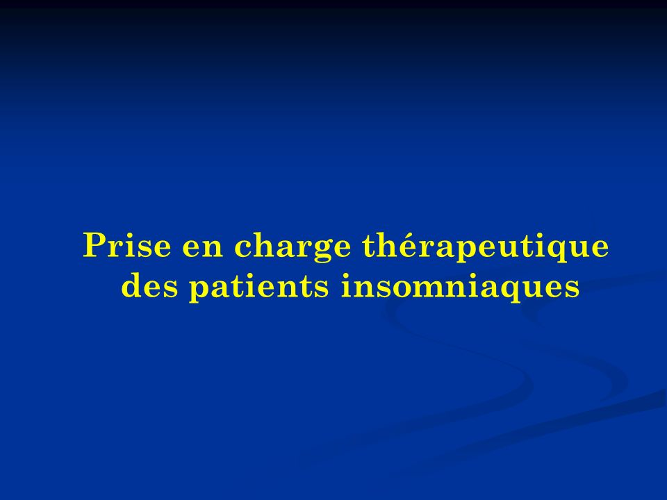 Prise en charge thérapeutique des patients insomniaques