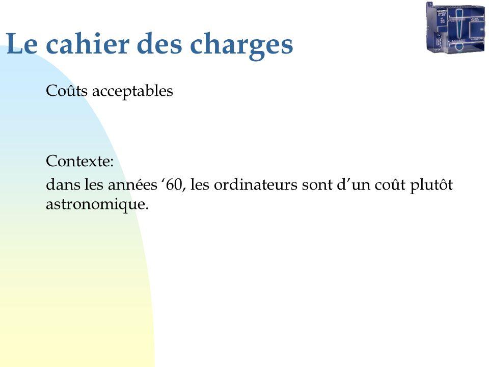 Le cahier des charges Coûts acceptables Contexte: