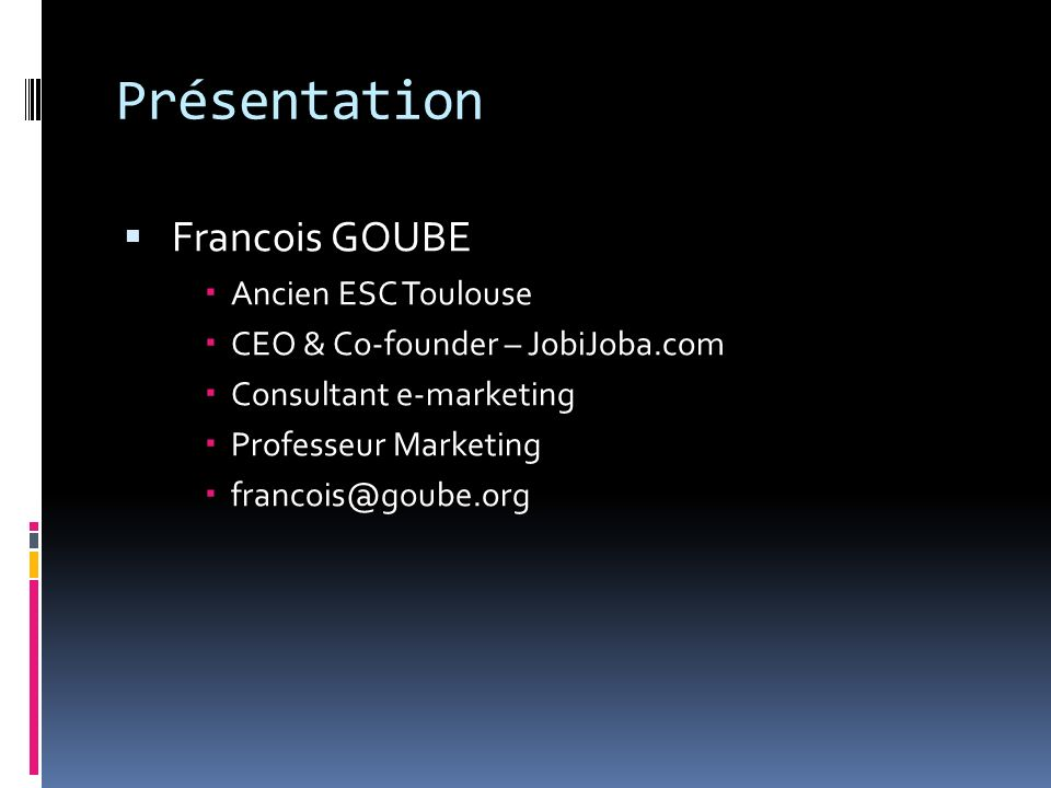 Présentation Francois GOUBE Ancien ESC Toulouse