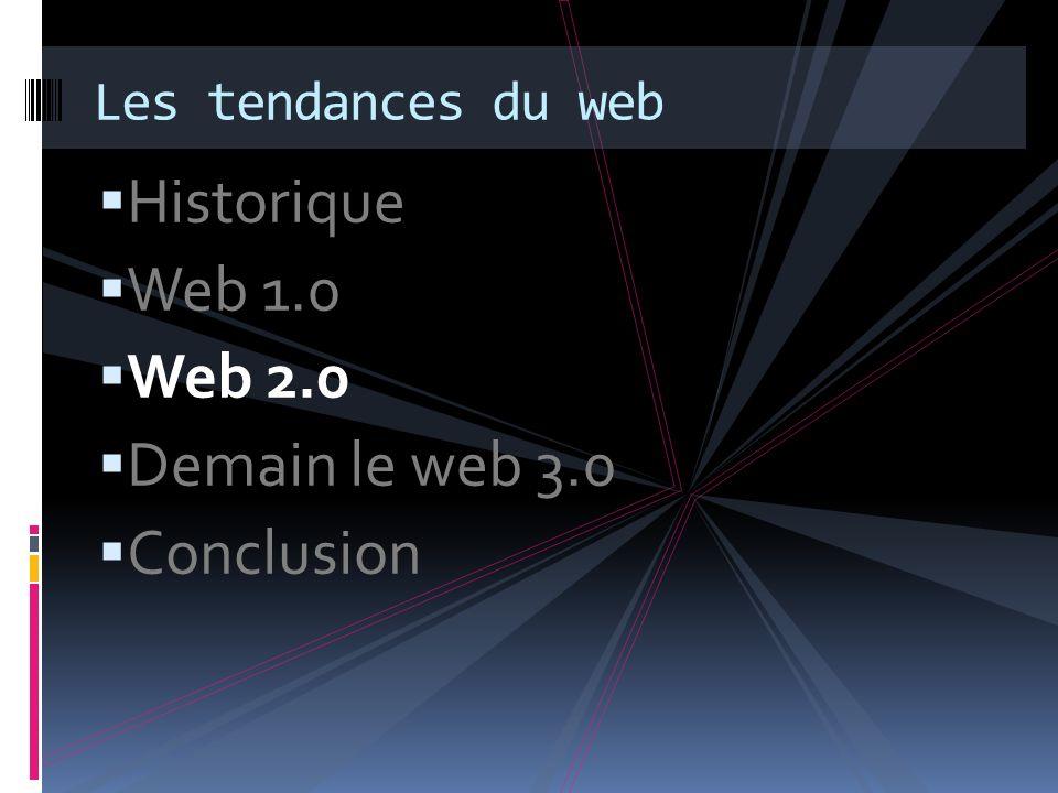 Historique Web 1.0 Web 2.0 Demain le web 3.0 Conclusion