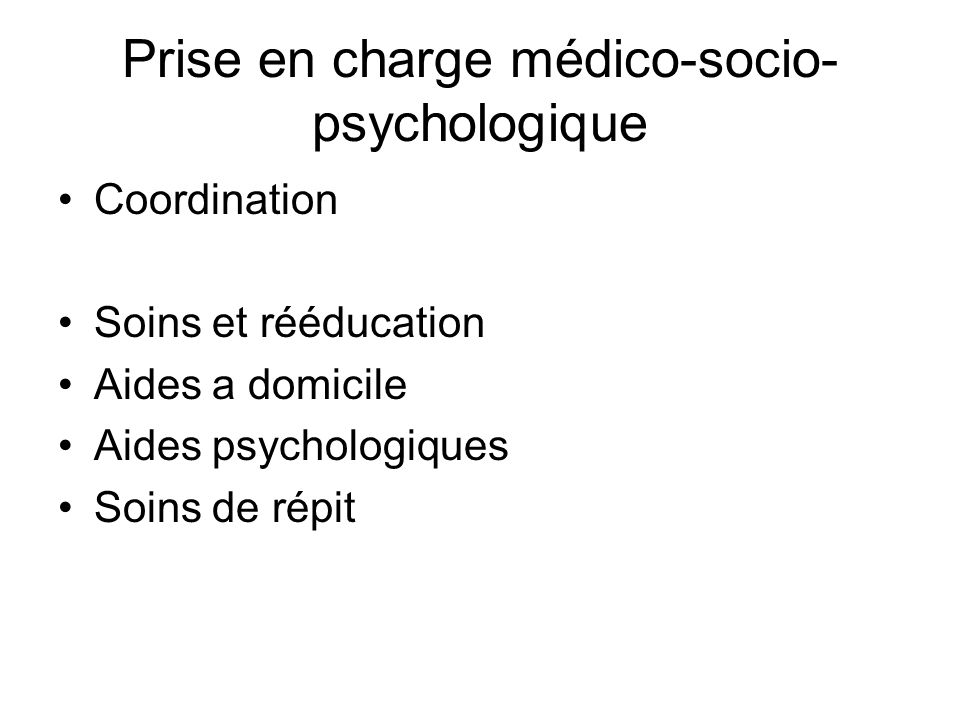 Prise en charge médico-socio-psychologique