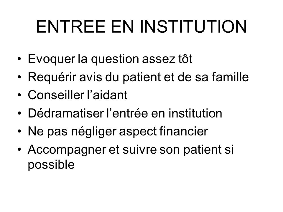 ENTREE EN INSTITUTION Evoquer la question assez tôt