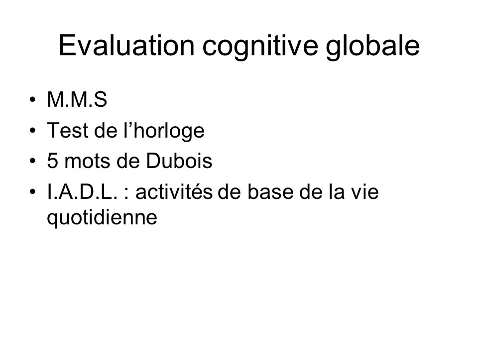 Evaluation cognitive globale