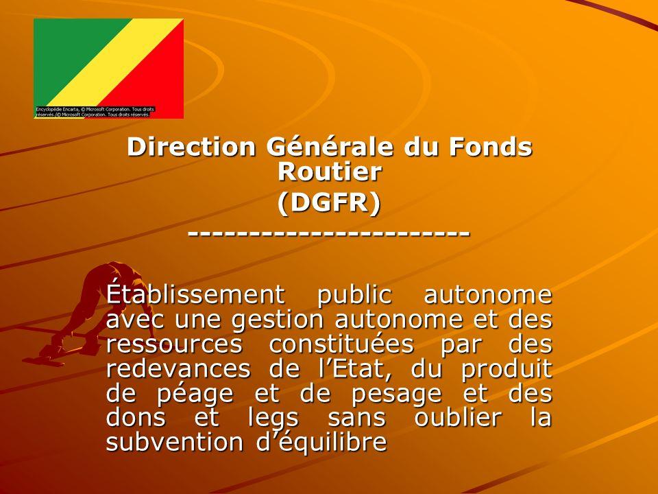 Direction Générale du Fonds Routier -----------------------