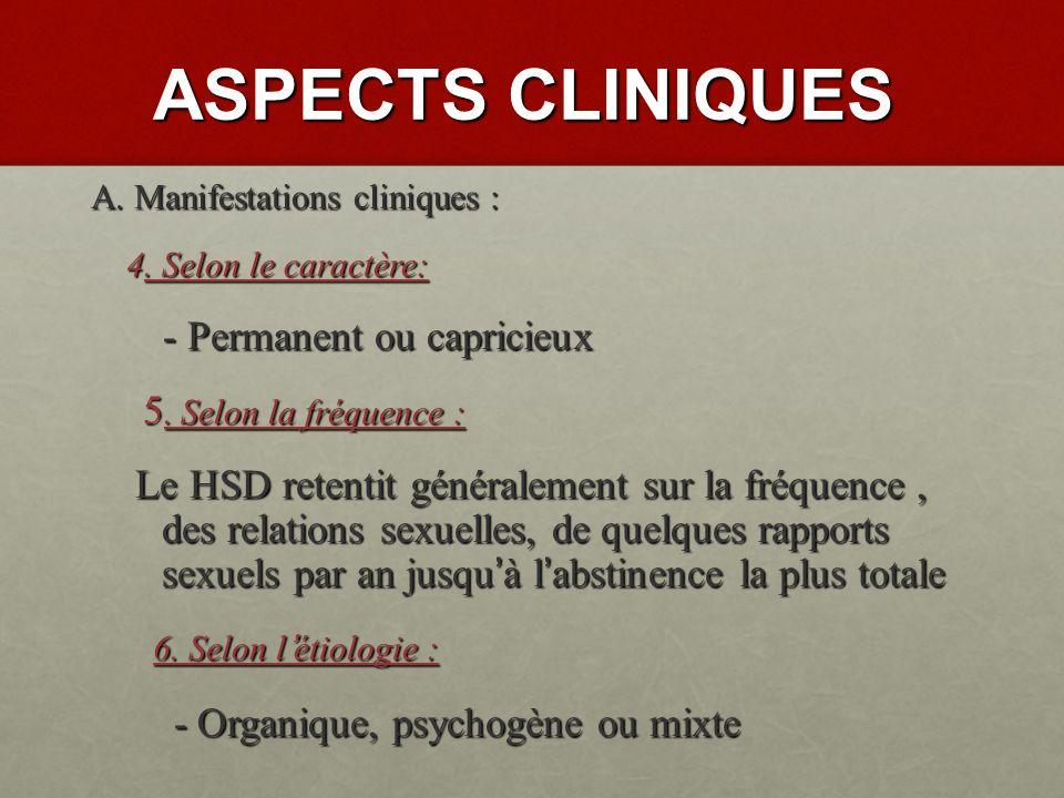 ASPECTS CLINIQUES - Permanent ou capricieux 5. Selon la fréquence :