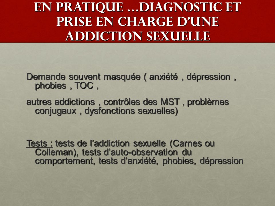 En pratique …diagnostic et prise en charge d'une addiction sexuelle