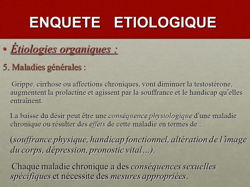 ENQUETE ETIOLOGIQUE Étiologies organiques : 5. Maladies générales :