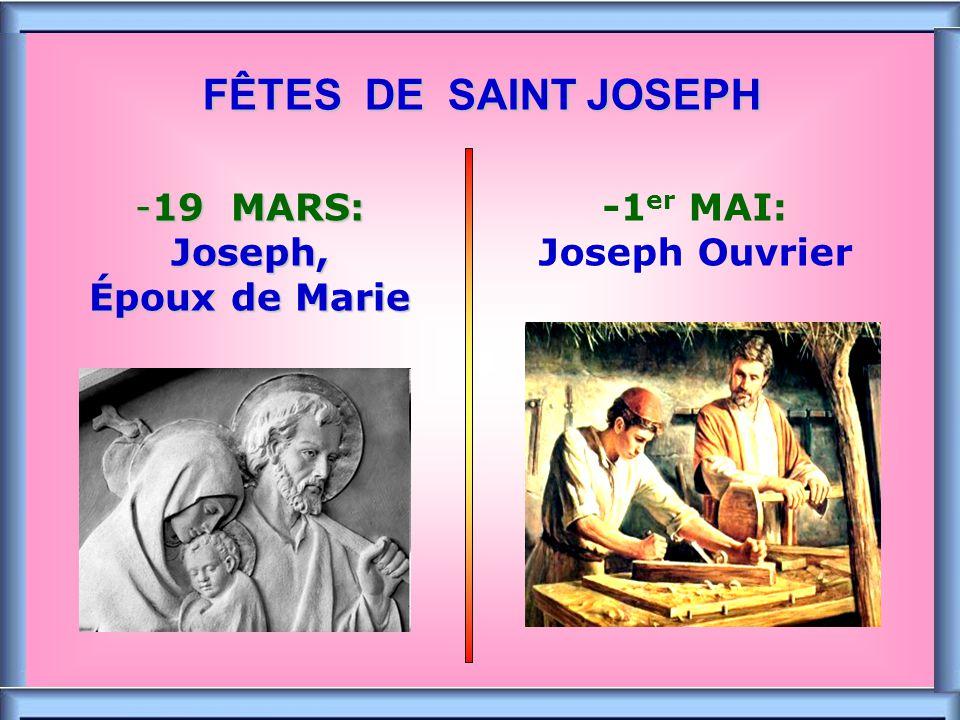 19 MARS: Joseph, Époux de Marie -1er MAI: Joseph Ouvrier