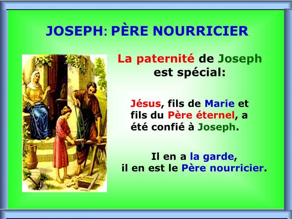 JOSEPH: PÈRE NOURRICIER