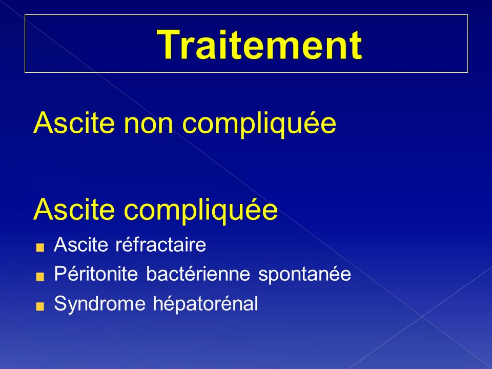 Traitement Ascite non compliquée Ascite compliquée Ascite réfractaire
