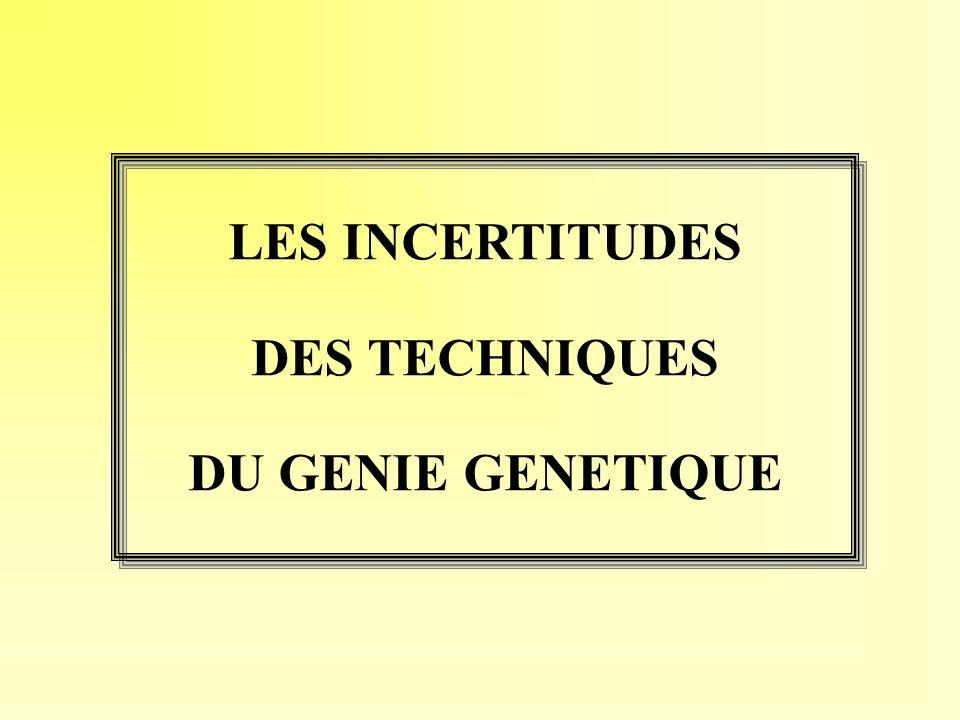 LES INCERTITUDES DES TECHNIQUES DU GENIE GENETIQUE