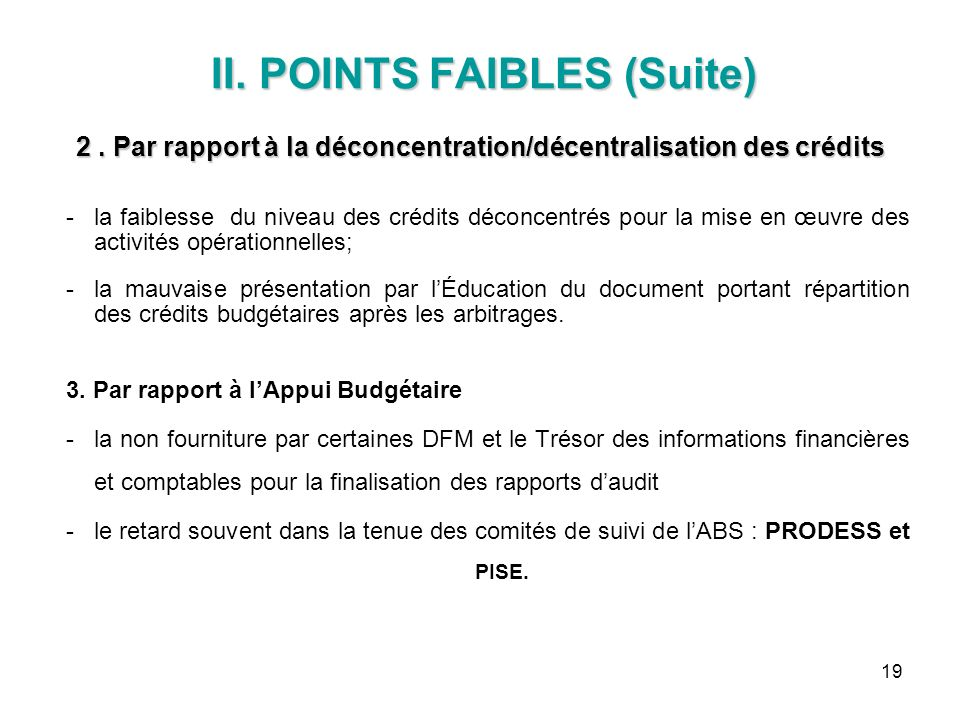 II. POINTS FAIBLES (Suite) 2