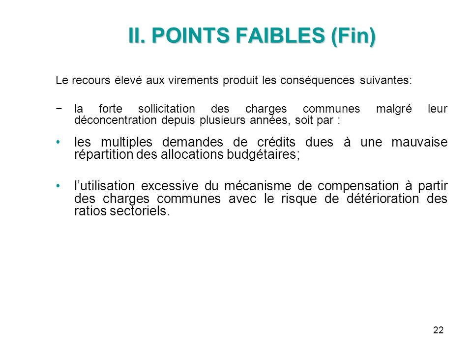 II. POINTS FAIBLES (Fin)
