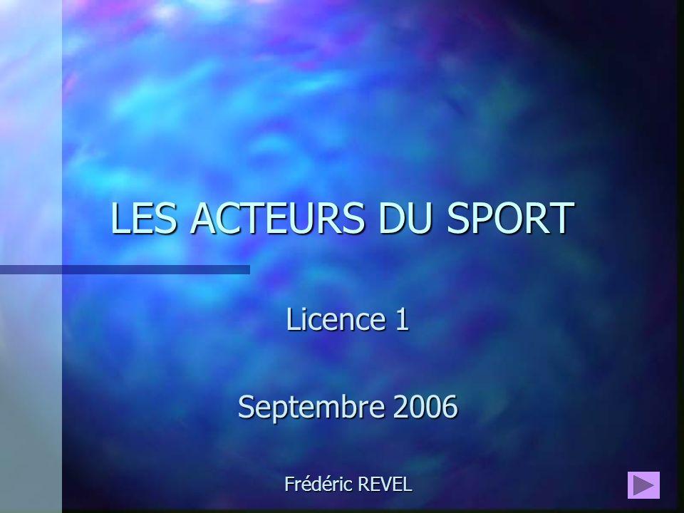 Licence 1 Septembre 2006 Frédéric REVEL