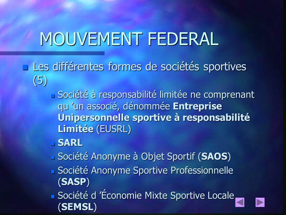 MOUVEMENT FEDERAL Les différentes formes de sociétés sportives (5)
