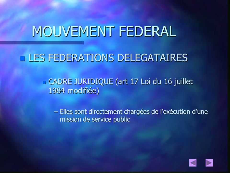 MOUVEMENT FEDERAL LES FEDERATIONS DELEGATAIRES