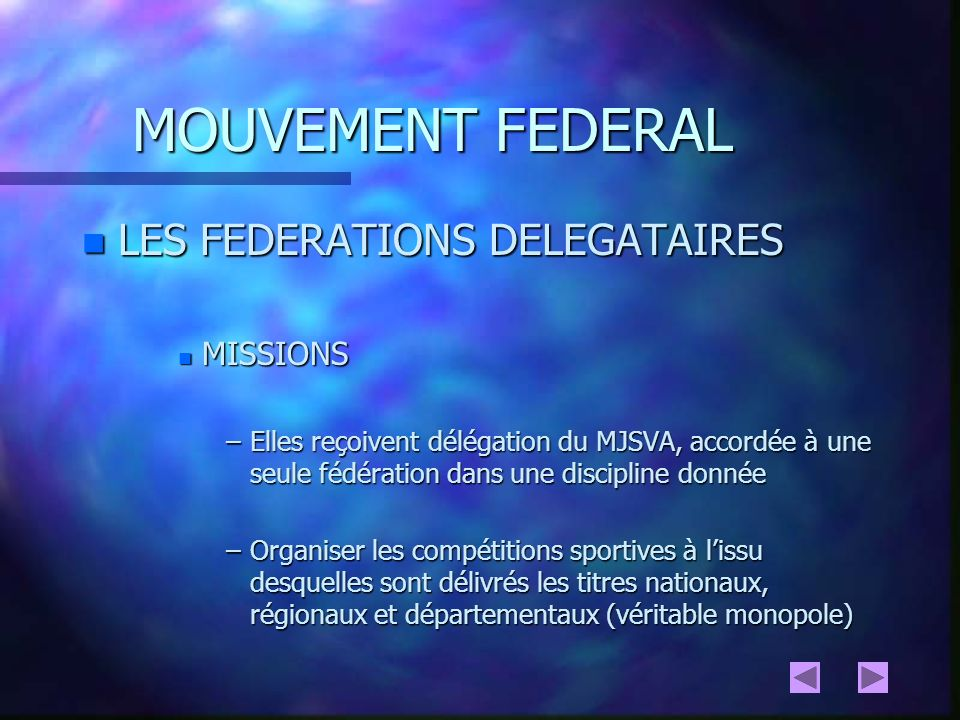 MOUVEMENT FEDERAL LES FEDERATIONS DELEGATAIRES MISSIONS
