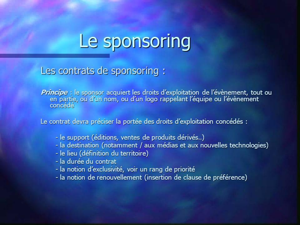 Le sponsoring Les contrats de sponsoring :